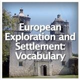 Texas Studies European Exploration and Settlement European Exploration and Settlement: Vocabulary