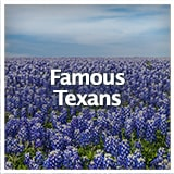 Texas Studies Texas Culture Famous Texans
