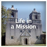 Texas Studies European Exploration and Settlement Life in a Mission