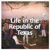 Texas Studies Revolution and Republic of Texas Life in the Republic of Texas