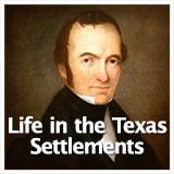 Texas Studies Age of Empresarios Life in the Texas Settlements