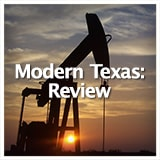 Texas Studies Unit Reviews Modern Texas: Review