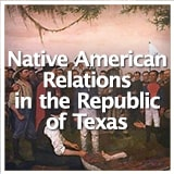 Texas Studies Revolution and Republic of Texas Native American Relations in the Republic of Texas