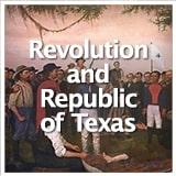 Texas Studies Revolution and Republic of Texas