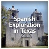 Texas Studies European Exploration and Settlement Spanish Exploration in Texas