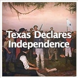 Texas Studies Revolution and Republic of Texas Texas Declares Independence