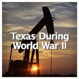 Texas Studies Modern Texas Texas During World War II