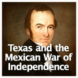 Texas Studies Age of Empresarios Texas and the Mexican War of Independence