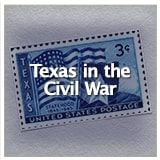 Early Texas Statehood and the Civil Texas in the Civil War