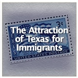 Early Texas Statehood and the Civil War The Attraction of Texas for Immigrants