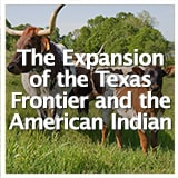 Reconstruction and Frontiers The Expansion of the Texas Frontier and the American Indian