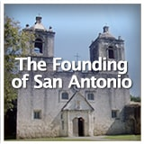 Texas Studies European Exploration and Settlement The Founding of San Antonio