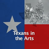 Texas History Conservatism and Contemporary Texas Texans in the Arts