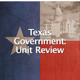 Texas History Texas Government Unit Review