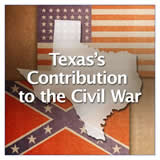 Texas History Civil War and Reconstruction Texas's Contribution to the Civil War