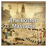 US History The Revolutionary Era The Boston Massacre