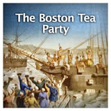 US History The Revolutionary Era The Boston Tea Party