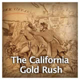 US History Age of Jackson and Westward Expansion The California Gold Rush