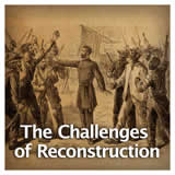 US History Reconstruction Era and the Western Frontier The Challenges of Reconstruction