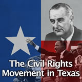 Texas History The Civil Rights Era and Modern Industries The Civil Rights Movement in Texas