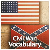 US History The Civil War The Civil War: Vocabulary