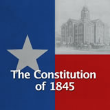 Texas History Early Statehood The Constitution of 1845