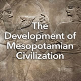 Social Studies Middle School The Development of Mesopotamian Civilization