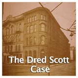 US History The Civil War The Dred Scott Case