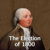 US History The Early Republic The Election of 1800