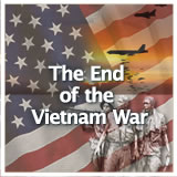 US History (11th) Early Cold War Through Vietnam The End of the Vietnam War