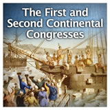 US History The Revolutionary Era The First and Second Continental Congresses