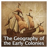 US History European Colonization The Geography of the Early Colonies