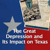 Texas History The Great Depression and World War II The Great Depression and Its Impact on Texas