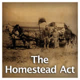 US History Reconstruction Era and the Western Frontier The Homestead Act