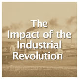 US History Life Before the Civil War The Impact of the Industrial Revolution