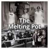 US History (11th) Progressive Era The Melting Pot