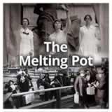 US History (11th) Progressive Era The Melting Pot