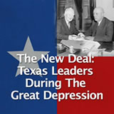Texas History The Great Depression and World War II The New Deal and Texas