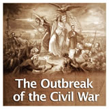 US History The Civil War The Outbreak of the Civil War