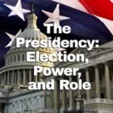 Civics The Federal Government The Presidency: Election, Power, and Role
