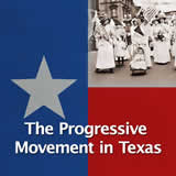 Texas History The Great Depression and World War II The Progressive Movement in Texas