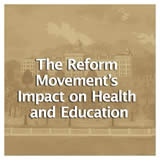 US History Life Before the Civil War The Reform Movement's Impact on Health and Education