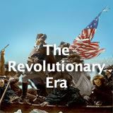 U.S. History The Revolutionary Era