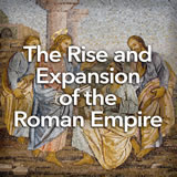 Social Studies Middle School The Rise and Expansion of the Roman Empire