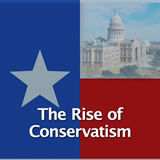 Texas History Conservatism and Contemporary Texas The Rise of Conservatism