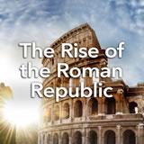 Social Studies Middle School The Rise of the Roman Republic