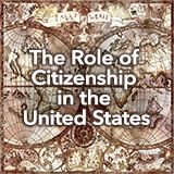 Social Studies Middle School The Role of Citizenship in the United States