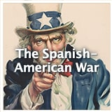 U.S. History Rise of a World Power The Spanish-American War