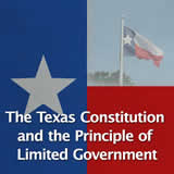 Texas History Conservatism and Contemporary Texas The Texas Constitution and the Principle of Limited Government