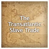 US History European Colonization The Transatlantic Slave Trade